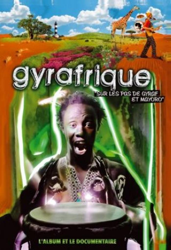 Gyrafrique : Sur les pas de Gyraf et Mayoro / Gyraf |