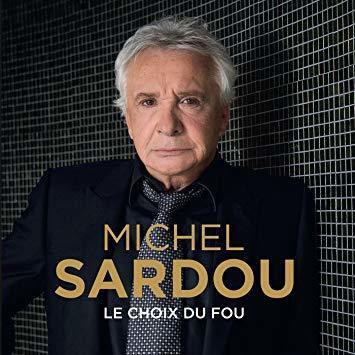 Le choix du fou / Michel Sardou |