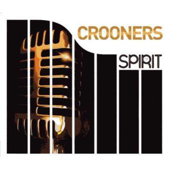 Spirit of Crooners - CD4 : Nat King Cole / Ray Charles / Sammy Davis Jr. / Tony Bennett / Joe Dolan / Paul Anka / Bobby Darin / ETC...  