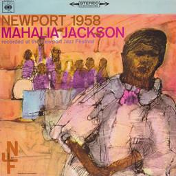 Newport 1958 / Mahalia Jackson  