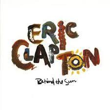 Behind the sun [33t] / Eric Clapton  