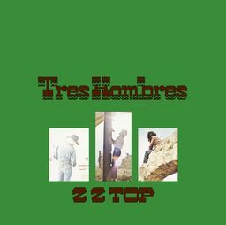 Tres Hombres / Z Z Top  