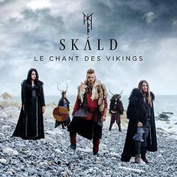 Le chant des vikings / Skald  