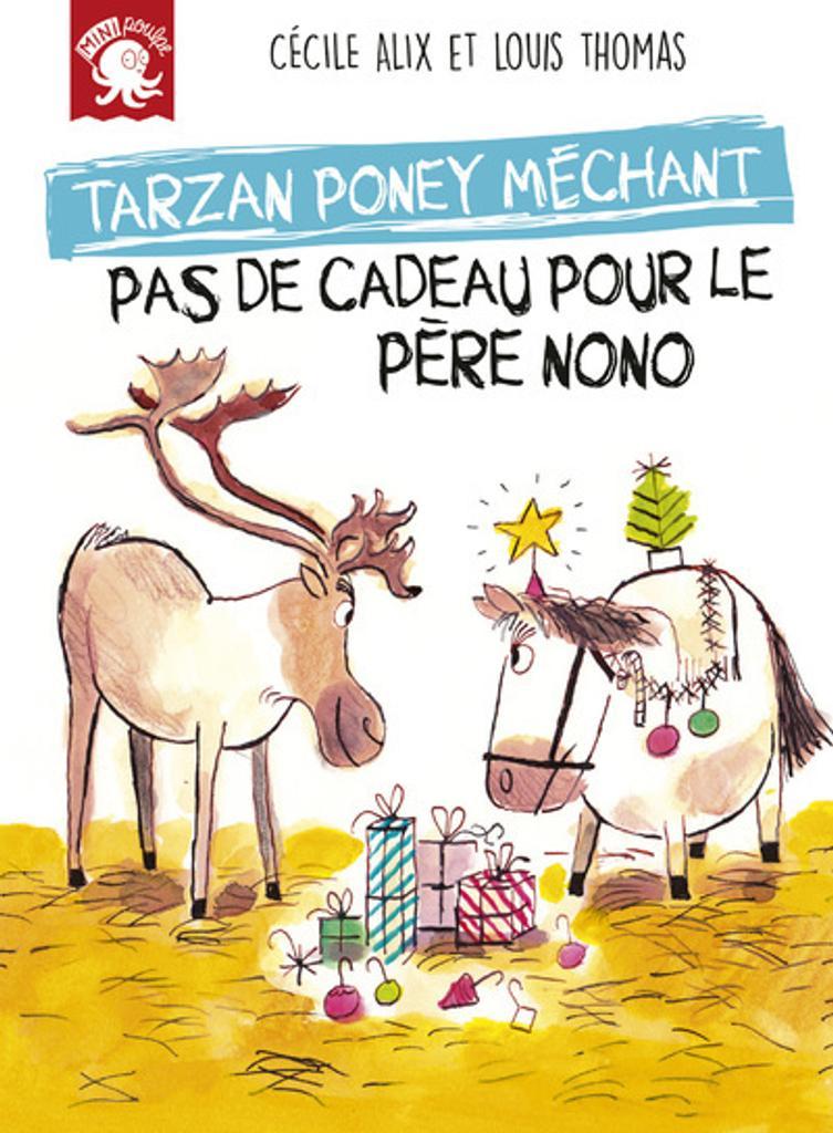 Tarzan poney méchant : pas de cadeau pour le père Nono  