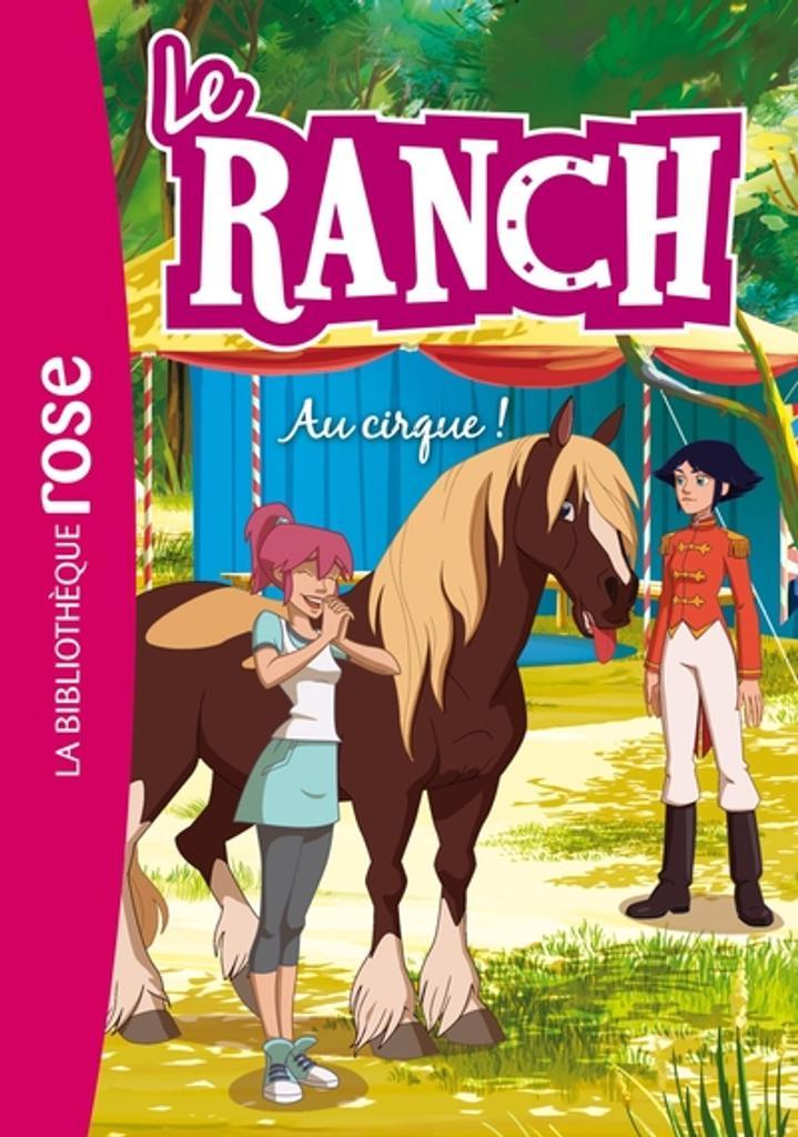 Le Ranch t.28 : Au cirque !  
