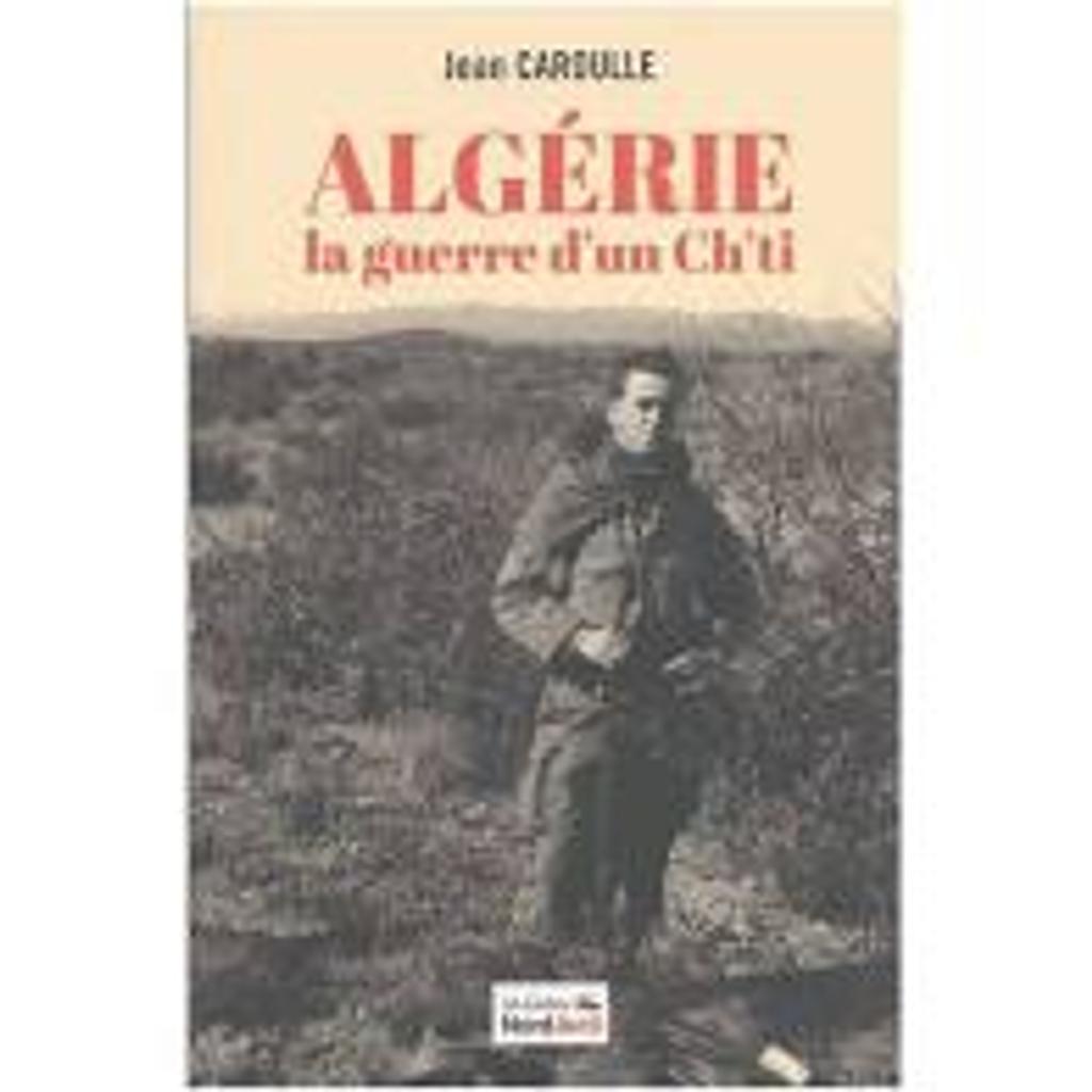 Algérie : La Guerre d'un ch'ti  