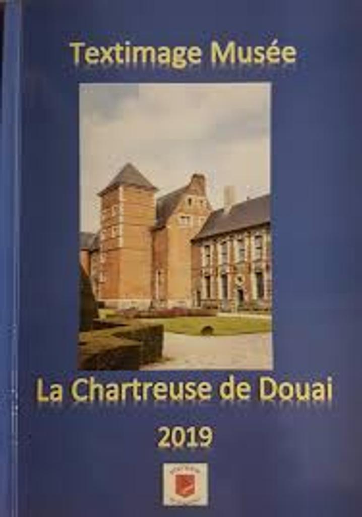 La chartreuse de Douai : Textimage musée  