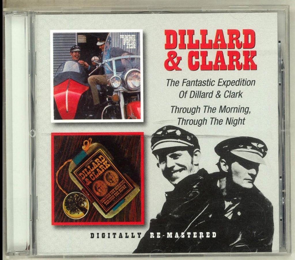 Dillard & Clark : The Fantastic expedition of Dillard & Clark [1968] - Through the morning, through the night [1969] / Dillard & Clark |