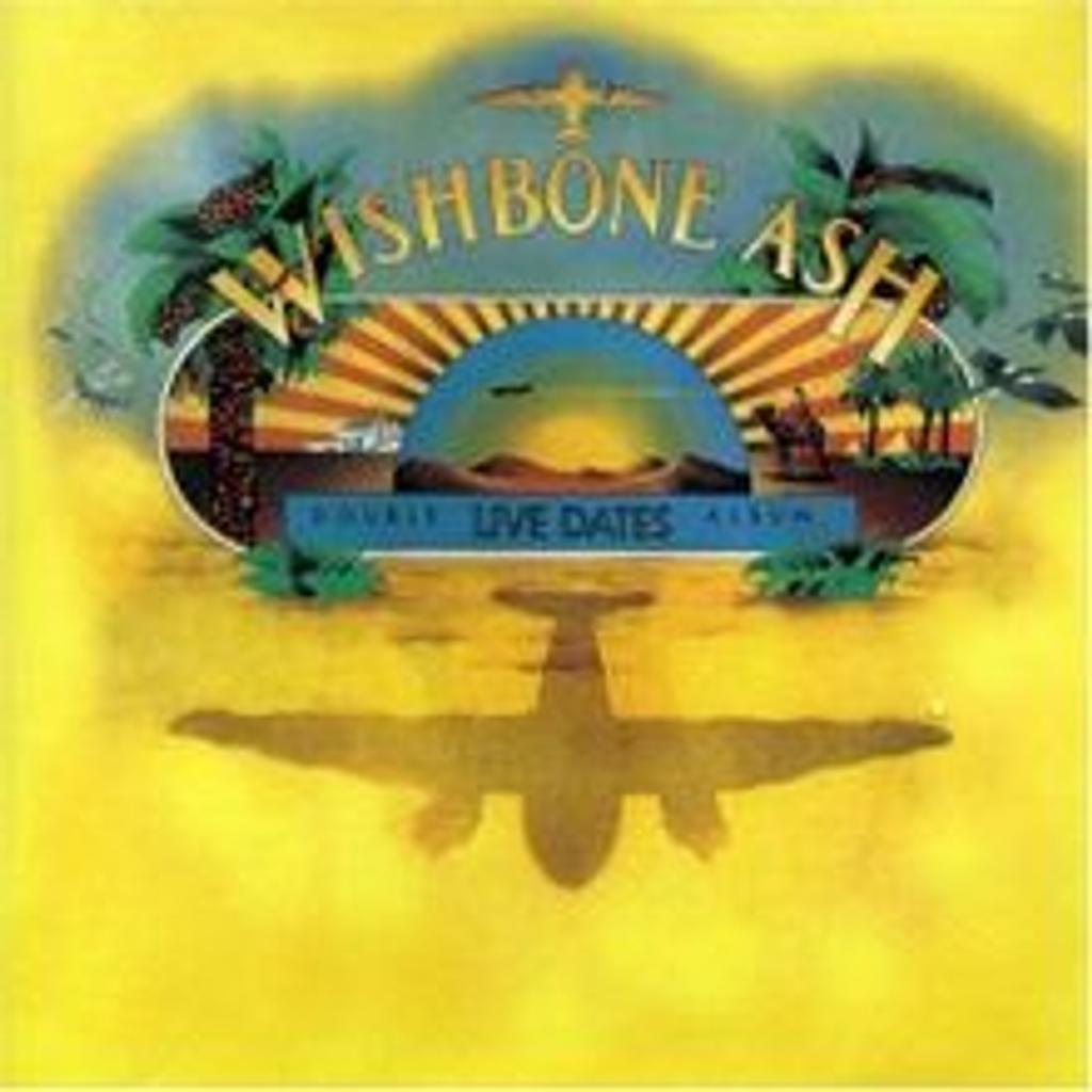 Live dates / Wishbone Ash |