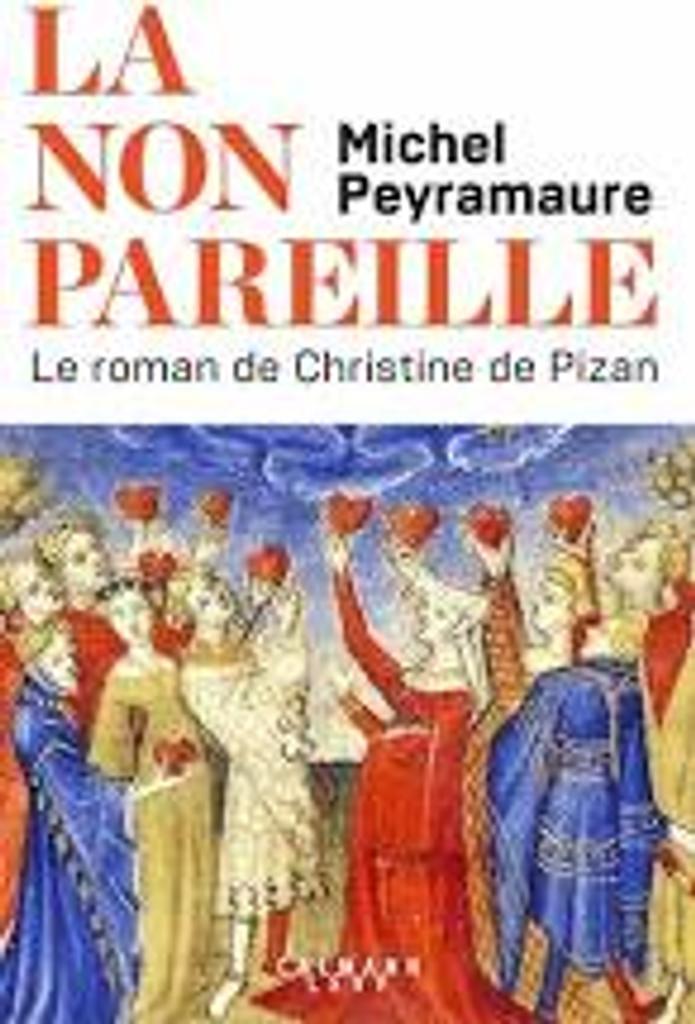 La Non pareille : Le roman de Christine de Pizan  
