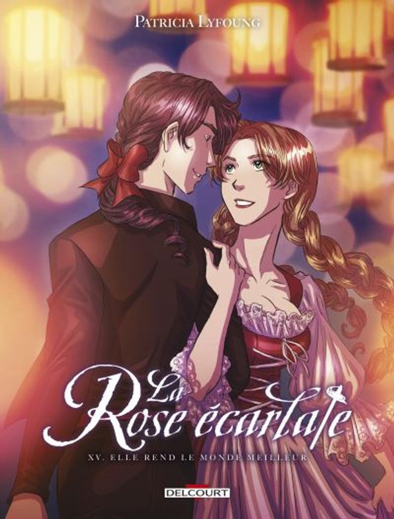 La rose écarlate t.15 : Elle rend le monde meilleur  