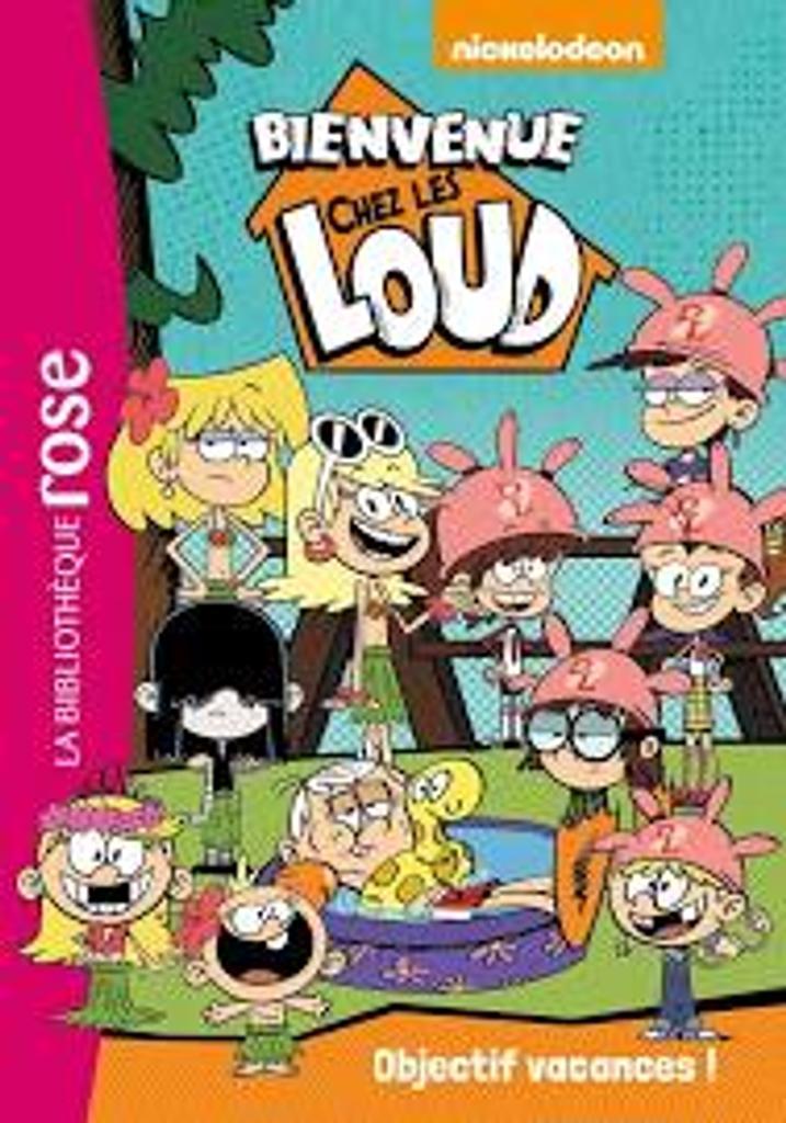 Bienvenue chez les Loud t.04 : Objectif vacances !  