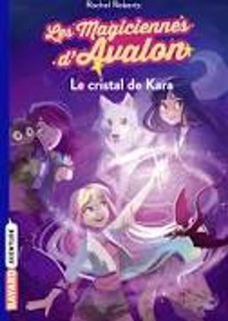Les magiciennes d'Avalon t.02 : le cristal de Kara   