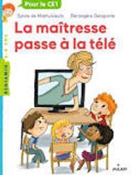 La maîtresse passe à la télé   Mathuisieulx, Sylvie - de