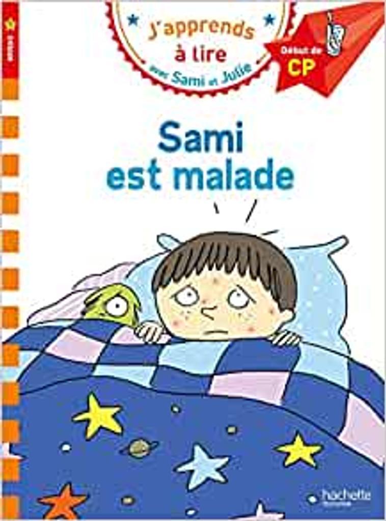 J'apprends à lire avec Sami et Julie : Sami est malade  