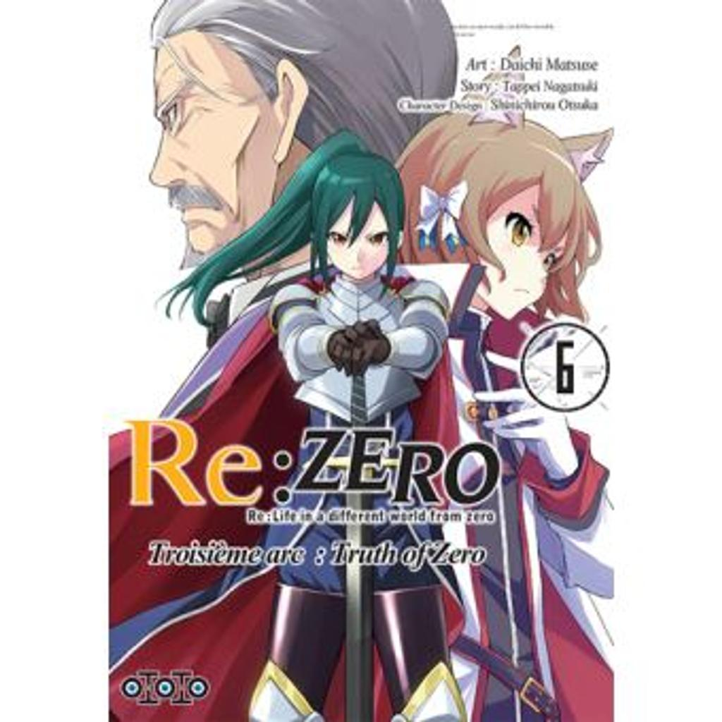 Re : Zero t.06 : Troisième arc : Truth of Zero  