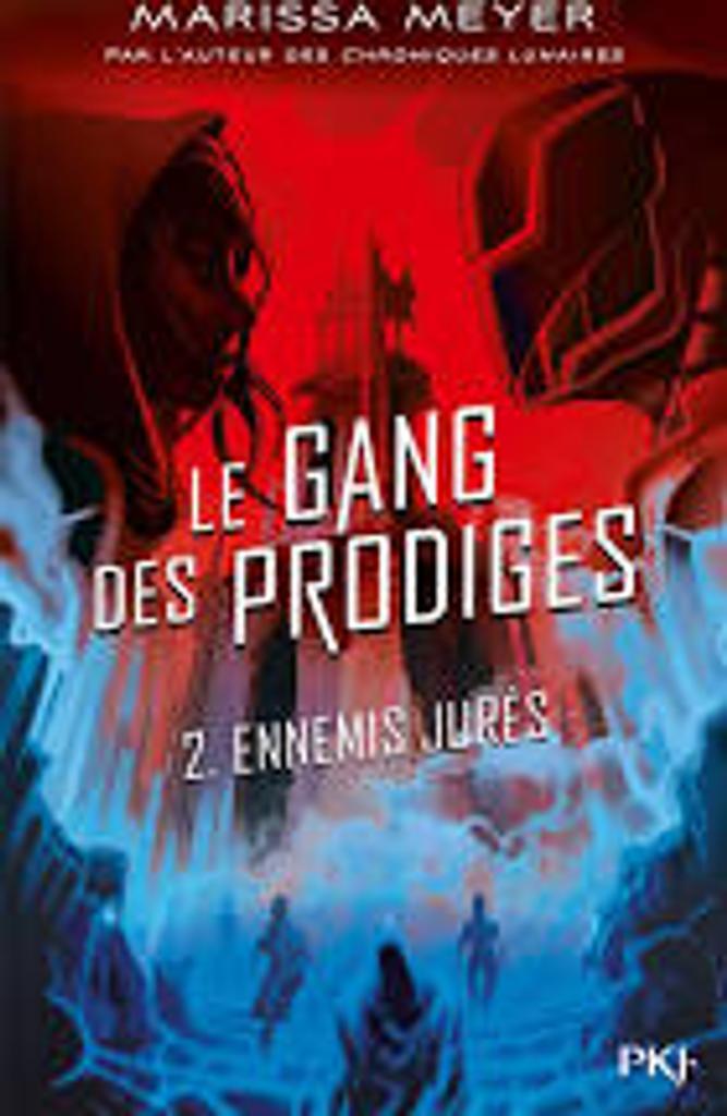 Le gang des prodiges t.02 : ennemis jurés  