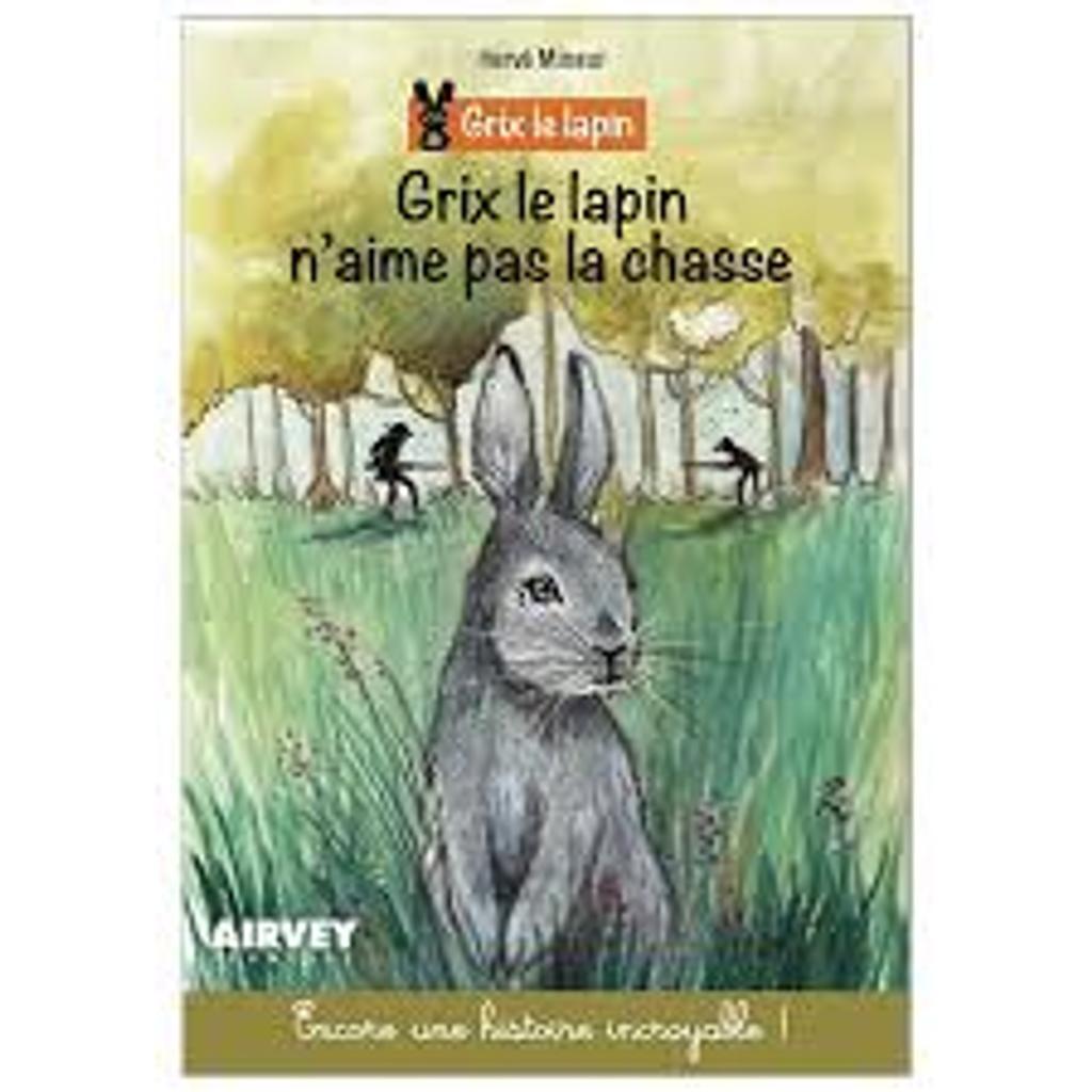 Grix le lapin n'aime pas la chasse  