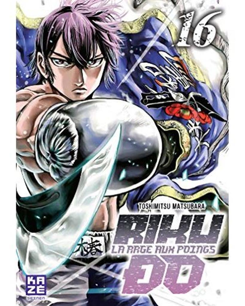 Riku-Do t.16 : La rage aux poings  