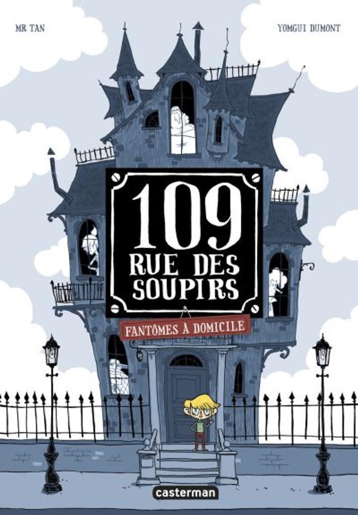 109 Rue des Soupirs t.01 : Fantômes à domicile  