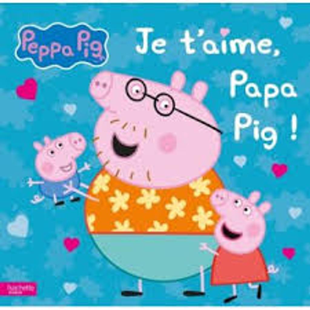 Je t'aime, Papa Pig !  |