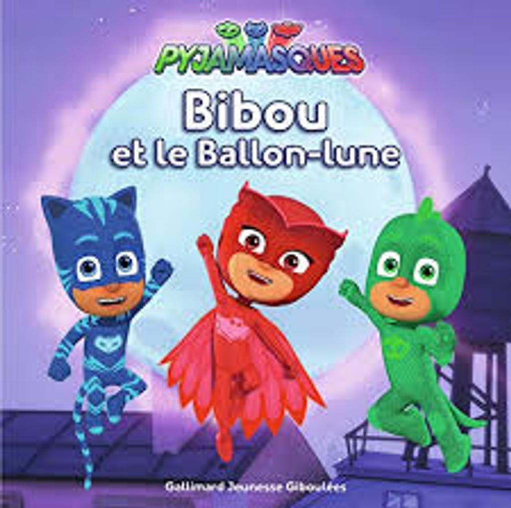 Pyjamasques : Bibou et le ballon-lune |