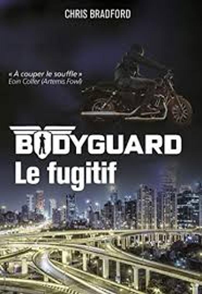 Bodyguard t.06 : le fugitif |