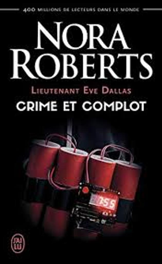 Crime et complot : Lieutenant Eve Dallas |