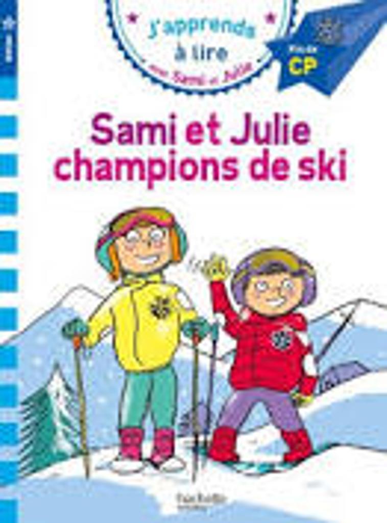 J'apprends à lire avec Sami et Julie : Sami et Julie champions de ski |