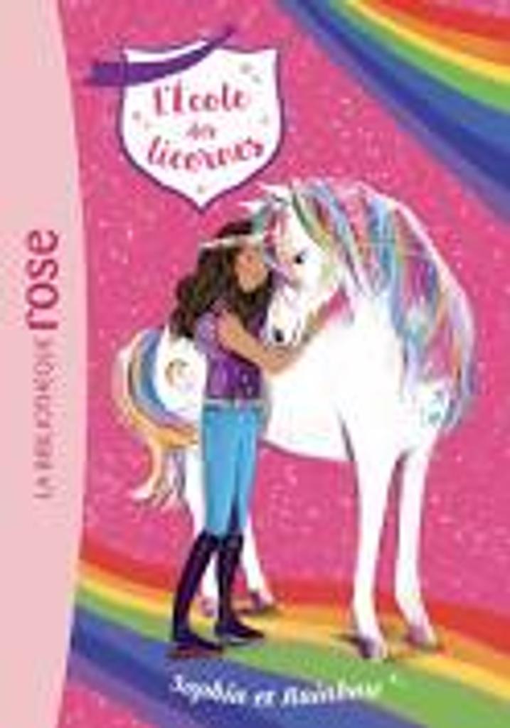 L'école des licornes t.01 : Sophia et Rainbow |