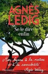 Se le dire enfin   Ledig, Agnès. Auteur