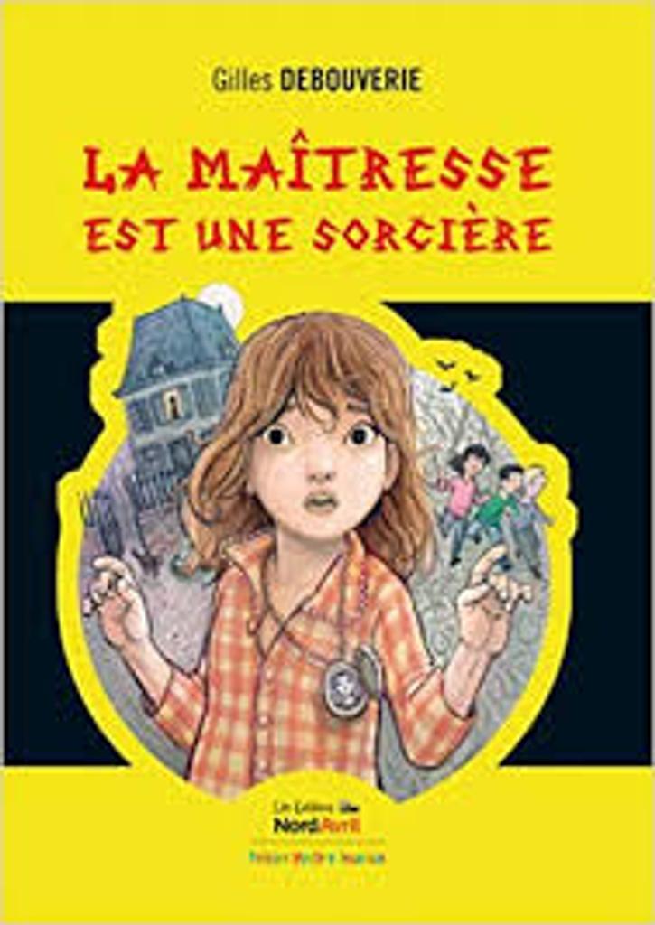 La maîtresse est une sorcière : une aventure de Romane la petite enquêtrice |