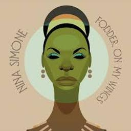 Fodder on my wings / Nina Simone | Simone, Nina - chanteuse de jazz et de rhythm'n' blues