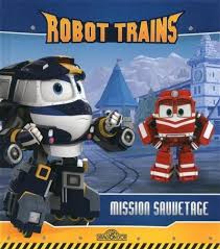 Robot trains : mission sauvetage |