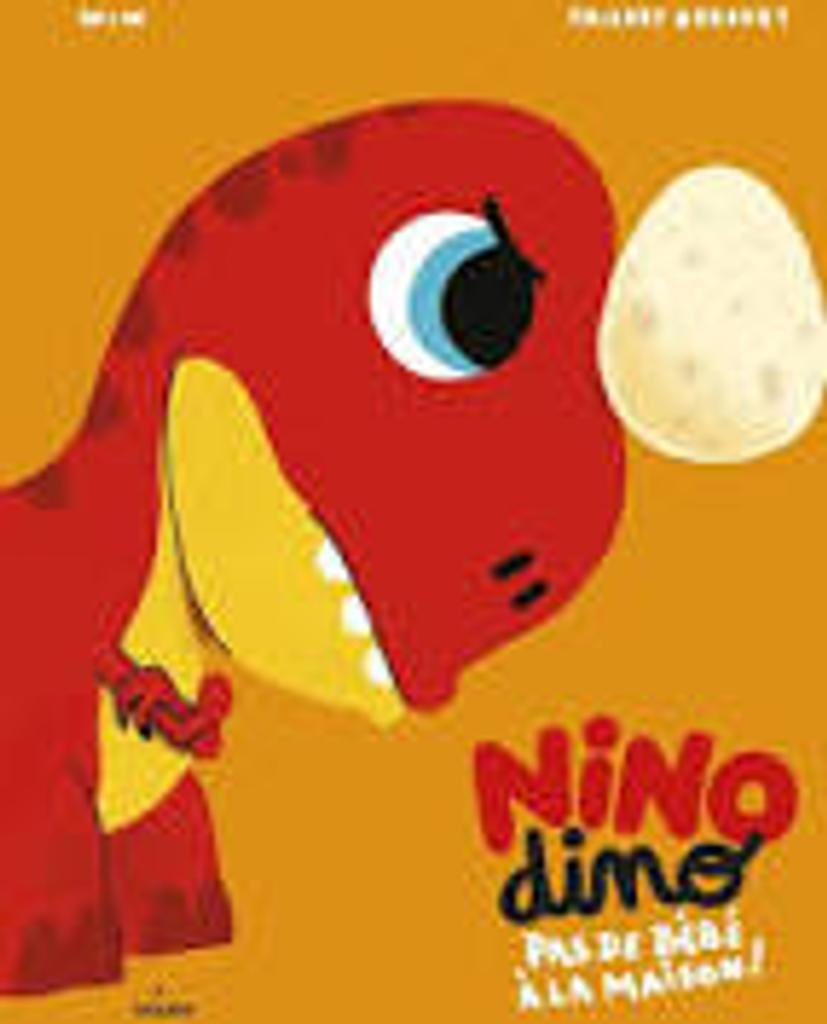 Nino dino : Pas de bébé à la maison !  |