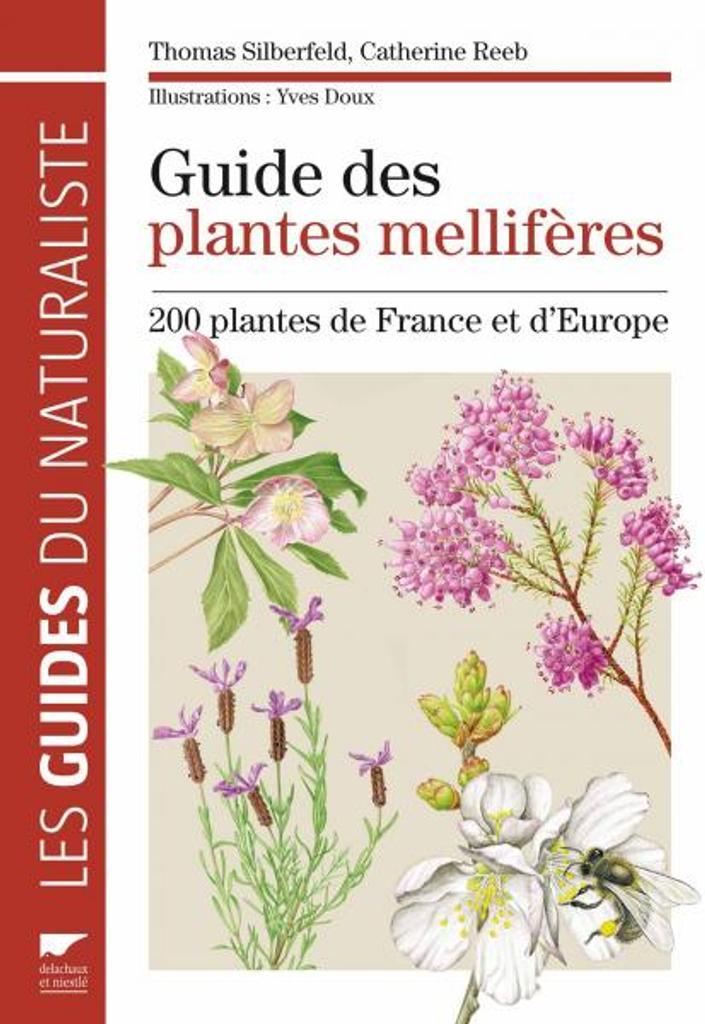 Les Plantes mellifères : plus de 200 plantes de France et d'Europe |