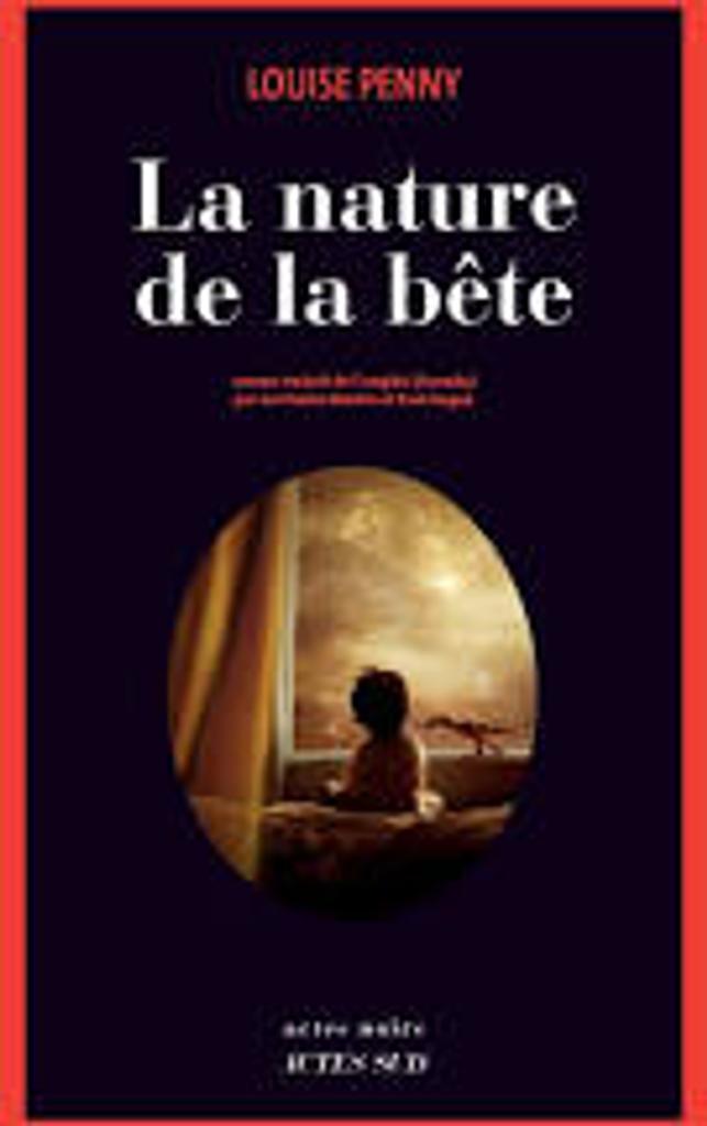 Armand Gamache t.11 : La nature de la bête |