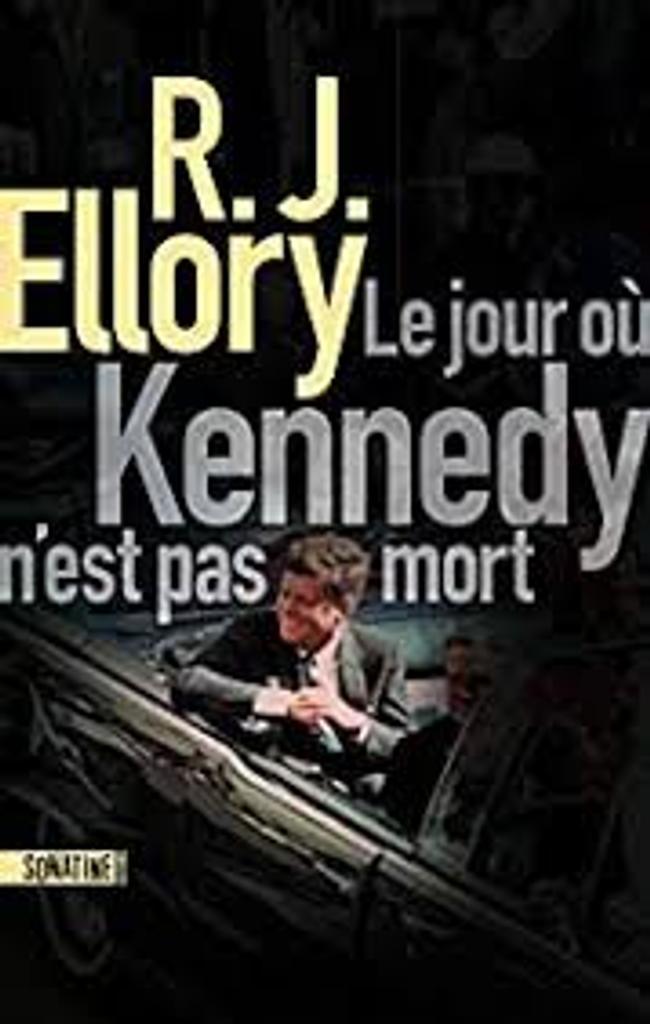 Le jour où Kennedy n'est pas mort |