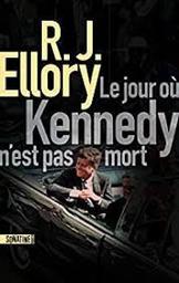 Le jour où Kennedy n'est pas mort | Ellory, Roger Jon. Auteur