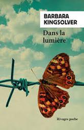 Dans la lumière | Kingsolver, Barbara. Auteur