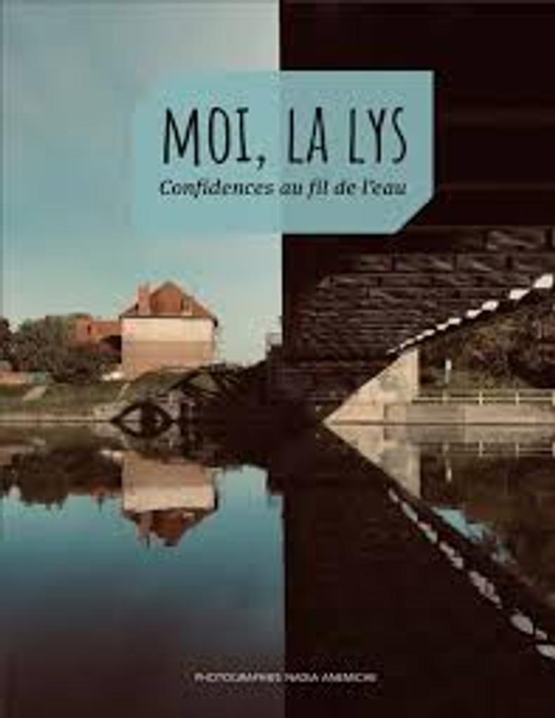Moi, la Lys : Confidences au fil de l'eau0 |