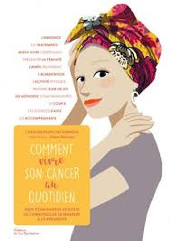 Comment vivre son cancer au quotidien |