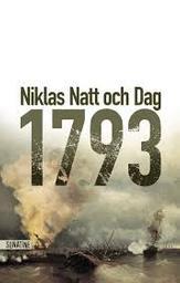 1793 [mille sept ent quatre vingt treize] | Dag, Niklas Natt och . Auteur