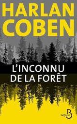 L'inconnu de la forêt   Coben, Harlan. Auteur