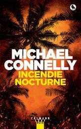 Harry Bosch t.25 : Incendie Nocturne | Connelly, Michael. Auteur