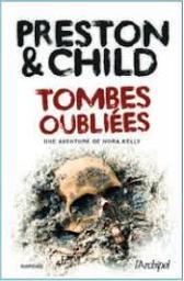 Tombes oubliées : une aventure de Nora Kelly   Preston, Douglas. Auteur
