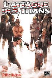 L'Attaque des Titans t.29   Isayama, Hajime. Auteur