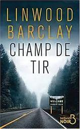 Champ de tir | Barclay, Linwood. Auteur
