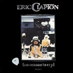 No Reason To Cry / Eric Clapton | Clapton, Eric