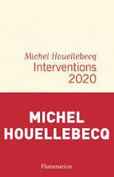 Interventions 2020 | Houellebecq, Michel. Auteur